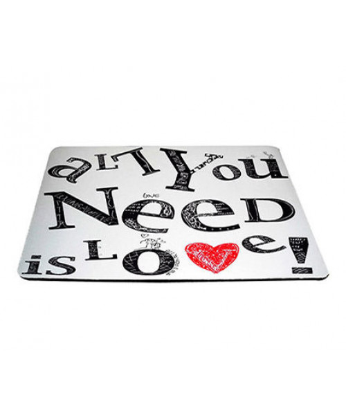 Mouse Pad All You Need is Love