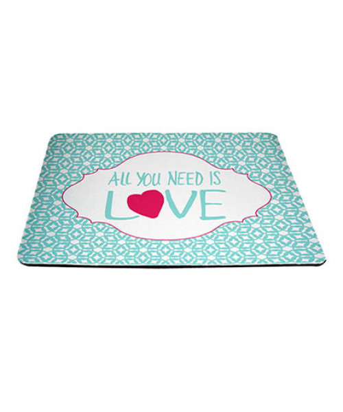 Mouse Pad All You Need Love